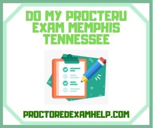 Do My ProcterU Exam Memphis Tennessee