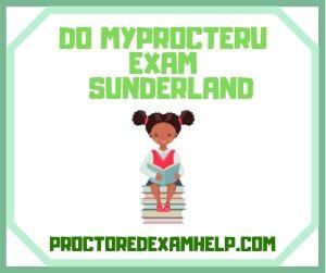 Do My-ProcterU Exam Sunderland