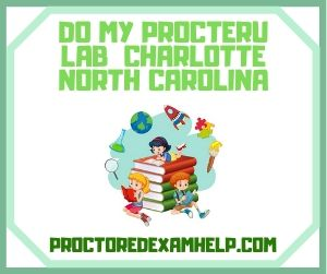 Do My ProcterU Lab Charlotte North Carolina