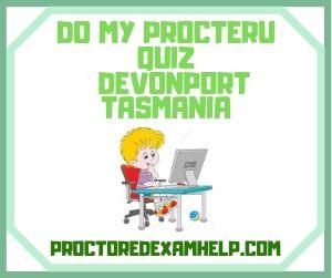 Do My ProcterU Quiz Devonport Tasmania