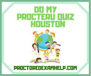 Do My ProcterU Quiz Houston