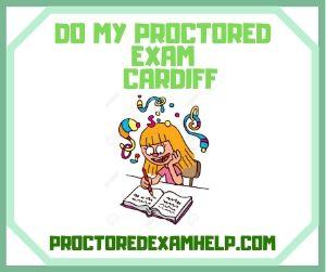 Do My Proctored Exam Cardiff