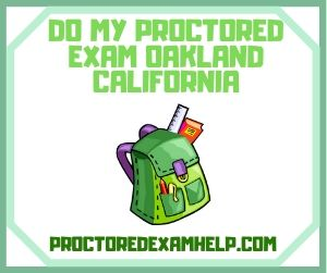 Do My Proctored Exam Oakland California