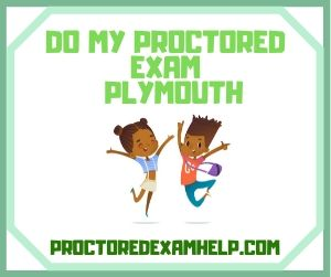 Do My Proctored Exam Plymouth