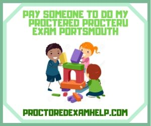 Pay Someone To DO My Proctered ProcterU Exam Portsmouth