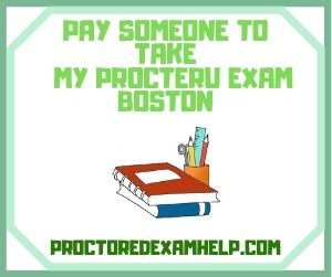 Pay Someone To Take My ProcterU Exam Boston