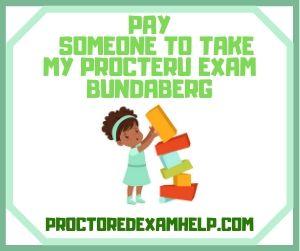 Pay Someone To Take My ProcterU Exam Bundaberg