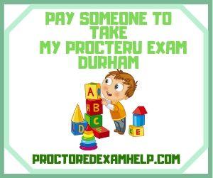 Pay Someone To Take My ProcterU Exam Durham