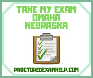Take My Exam Omaha Nebraska