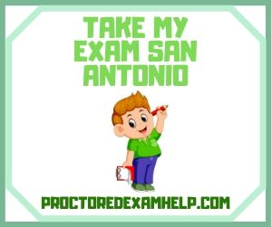 Take My Exam San Antonio
