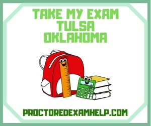 Take My Exam Tulsa Oklahoma