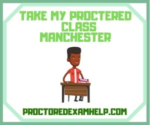 Take My Proctered Class Manchester