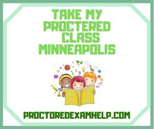 Take My Proctered Class Minneapolis