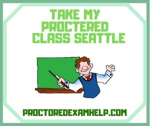 Take My Proctered Class Seattle