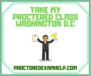 Take My Proctered Class Washington D.C.