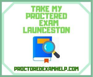 Take My Proctered Exam Launceston