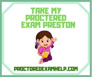 Take My Proctered Exam Preston