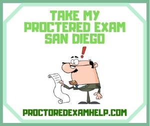 Take My Proctered Exam San Diego