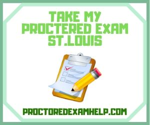 Take My Proctered Exam St. Louis
