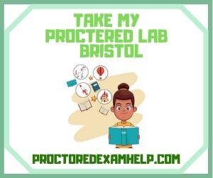 Take My Proctered Lab Bristol