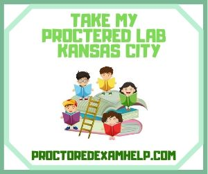 Take My Proctered Lab Kansas City