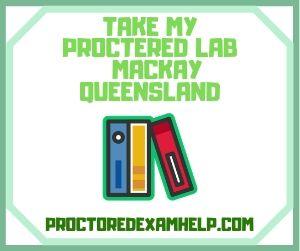 Take My Proctered Lab Mackay Queensland
