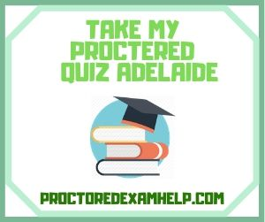 Take My Proctered Quiz Adelaide