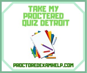 Take My Proctored Quiz Detroit