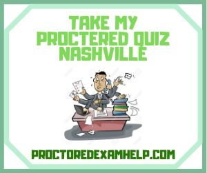 Take My Proctered Quiz Nashville