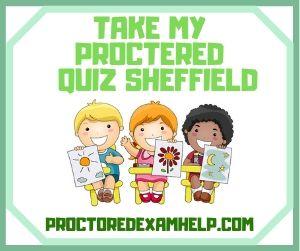 Take My Proctered Quiz Sheffield