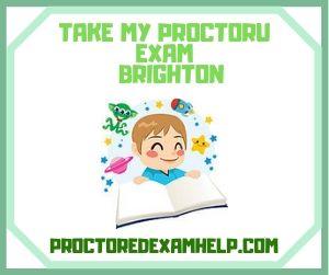 Take My ProctorU Exam Brighton