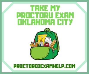 Take My ProctorU Exam Oklahoma City